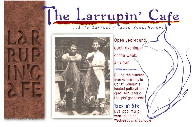 LarrupinCafe open 7 days a week